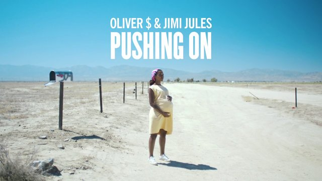 Pushing on, Oliver $ & Jimi Jules